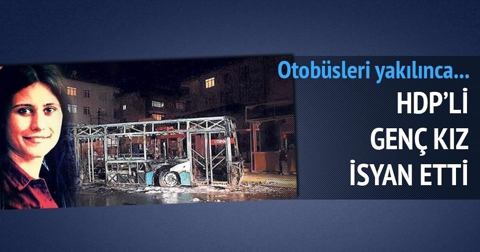 Otobüsleri yakılan HDPli genç kız isyan etti